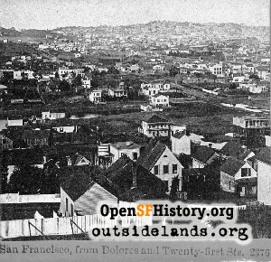 View from Dolores & 21st,1865